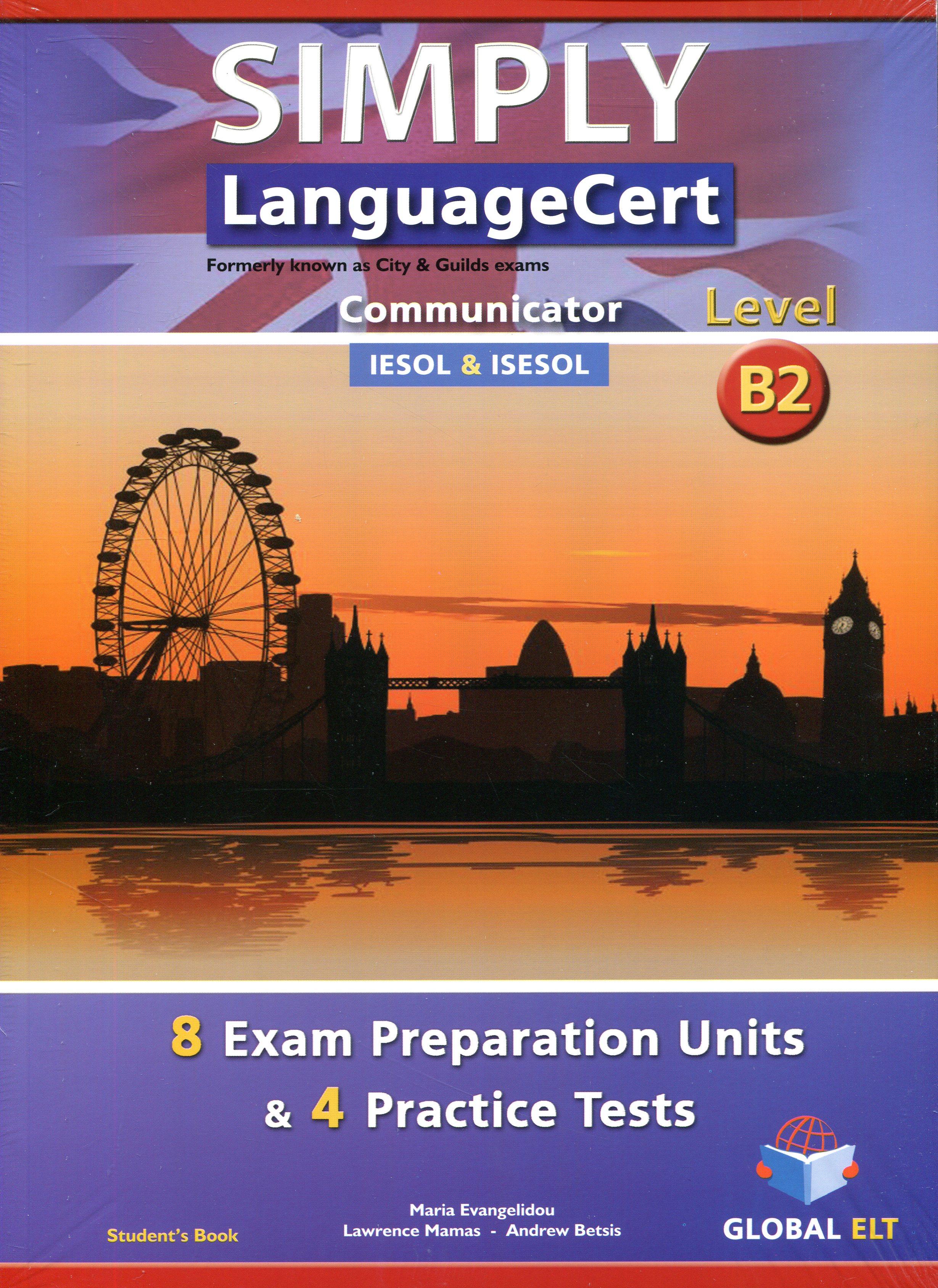 Simply LanguageCert Level B2 Communicator Student's Book - 8 Exam Preparation Units & 4 Practice Tests Self-study edition