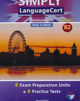 Simply LanguageCert Level B2 Communicator Student's Book - 8 Exam Preparation Units & 4 Practice Tests Self-study edition