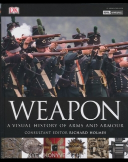 Weapon: A Visual History of Arms and Armour