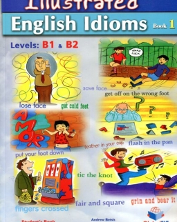 Illustrated English Idioms Book 1 Levels B1 & B2 Student's Book with Key