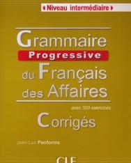 Grammaire Progressive du français des Affaires Corrigés avec 350 exercices - Niveau Intermédiaire