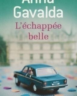 Anna Gavalda: L'échappée belle