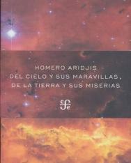 Homero Aridjis: Del Cielo Y Sus Maravillas, De La Tierra Y Sus Miserias
