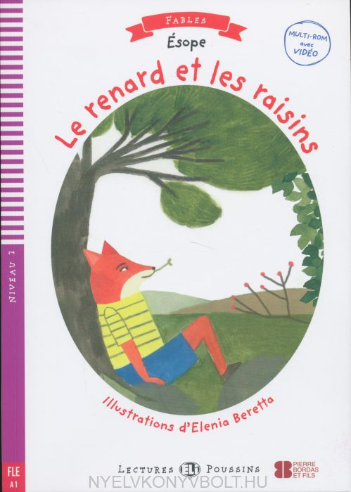 Le Renard et le Raisin - Avec Video Multi-Rom - ELI Lectures Poussins/Fables Niveau 2 (A1)