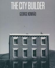George Konrád: The City Builder