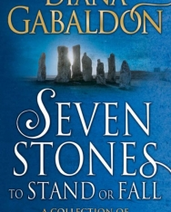 Diana Gabaldon: Seven Stones to Stand or Fall: A Collection of Outlander Short Stories