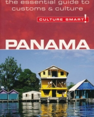 Culture Smart! Panama: The Essential Guide to Customs & Culture