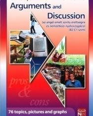 Arguments and Discussion - az angol emelt szintű érettségire és nemzetközi nyelvvizsgákra (B2-C1 szint)