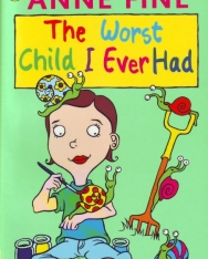 Anne Fine: The Worst Child I Ever Had