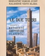Le due torri - Készüljünk a kétszintű érettségire olaszból + Audio CD