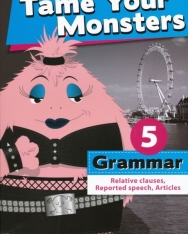 Tame Your Monsters Grammar 5 - Relative clauses, Reported speech, Articles
