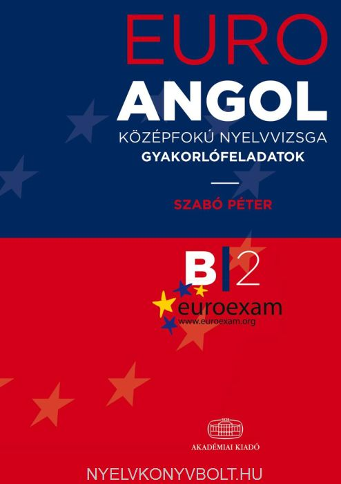 euro b2 nyelvvizsga B2 - középfokú nyelvvizsga a 100%-ban nyelvi kommunikációs készségeket mérő vizsga b2 szinten - középfokon az euroexam vizsgák kiemelkedő .
