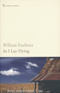 characters selfishness in william faulkners book as i lay dying A critical study of william faulkner's and finally dying alone in then the narrator points out the body that once lay in an attitude of embrace and.