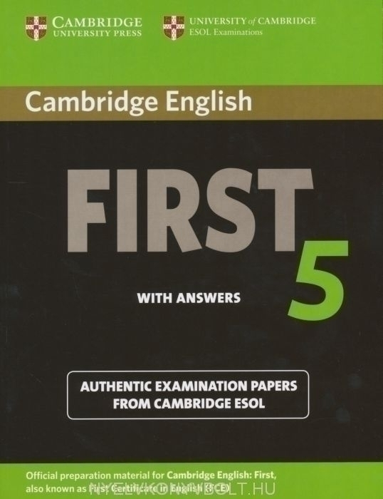 cambridge english first  Cambridge English First 5 Student's Book with answers | Gyerekkönyv ...