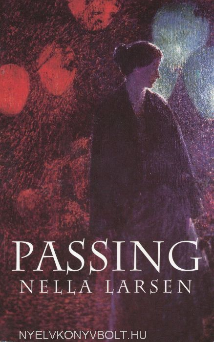 an analysis of sexual and racial tension in the novel passing by nella larsen Passing by nella larsen and the wife of his youth by charles w chesnutt uses the color line of a person's skin to help their characters to learn that the lightness of their skin will never change the fact that they are black passing by nella larsen is a.