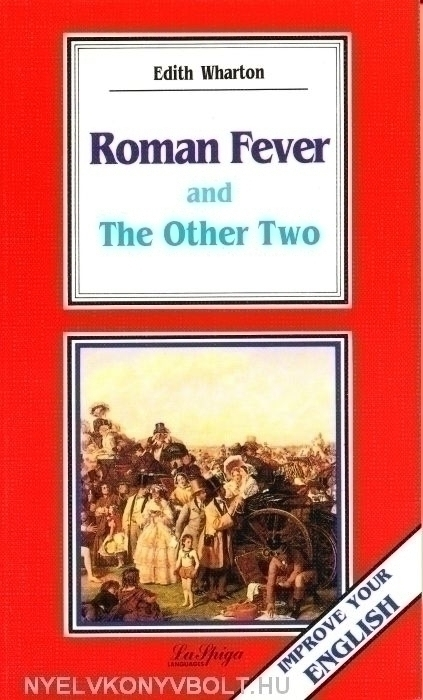 essays on roman fever This sample essay explores the nature of rivalry in edith wharton's roman fever and the house of mirth and shows the dangerous turns such actions can take.