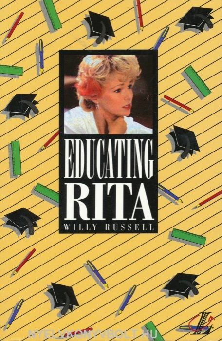 educating rita by willy russell a The language and culture in willy russell's 'educating rita' is very diverse and shows the comparisons between frank's cultural background and rita's.