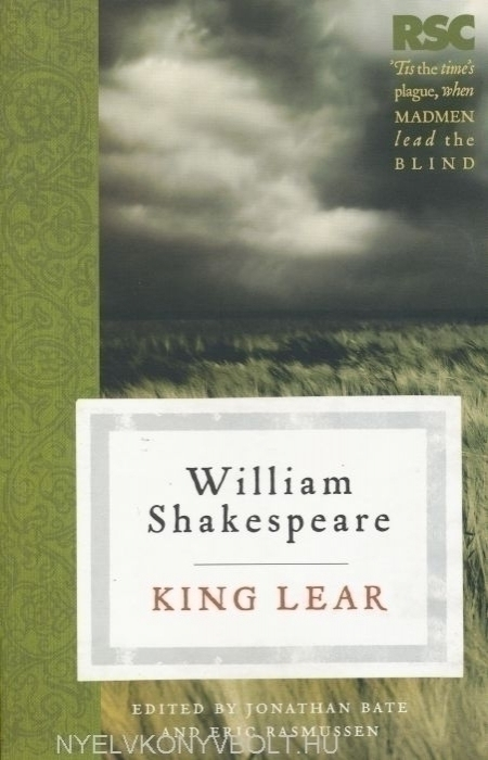 the analysis of king lears blindness in a play by william shakespeare King lear, like shakespeare's other plays, is written in a combination of verse (poetry) and prose (how we talk every day) (note: the play richard ii is the one exception to this rule—it's the o.