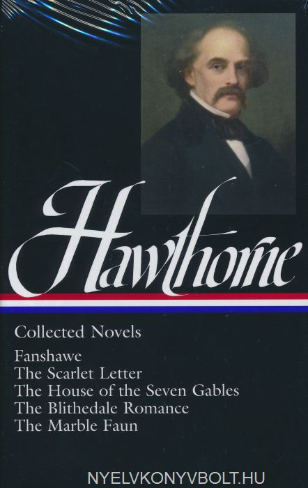 Nathaniel hawthorne collected novels fanshawe the scarlet letter nathaniel hawthorne collected novels fanshawe the scarlet letter the house of the seven gables the blithedale romance the marble faun fandeluxe Gallery
