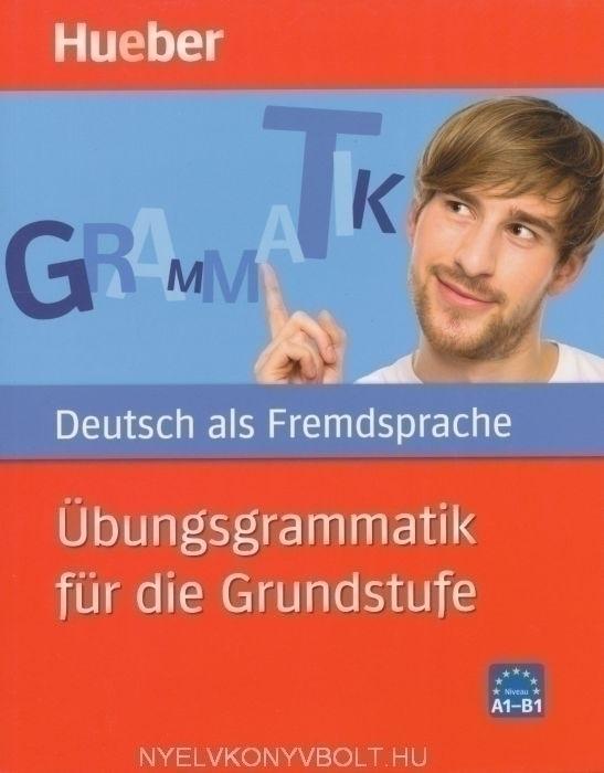 bungsgrammatik f r die grundstufe deutsch als fremdsprache niveau a1 b1 nyelvk nyv. Black Bedroom Furniture Sets. Home Design Ideas