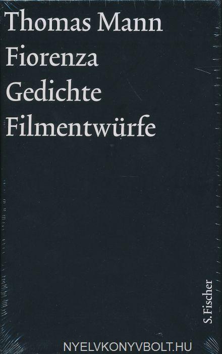 Thomas Mann Fiorenza Gedichte Filmentwürfe Nyelvkönyv
